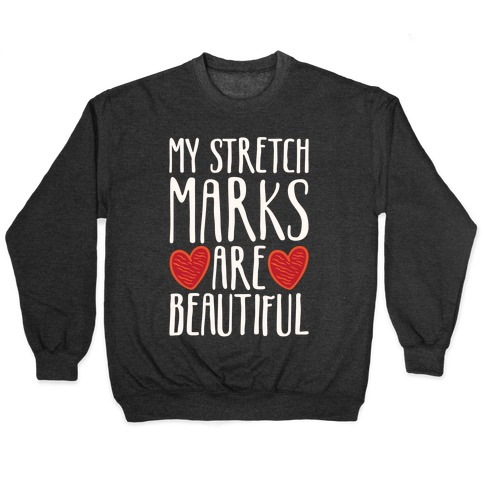 My Stretch Marks Are Beautiful Pullover