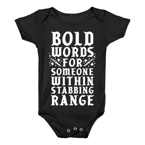 Bold Words For Someone Within Stabbing Range Baby Onesy