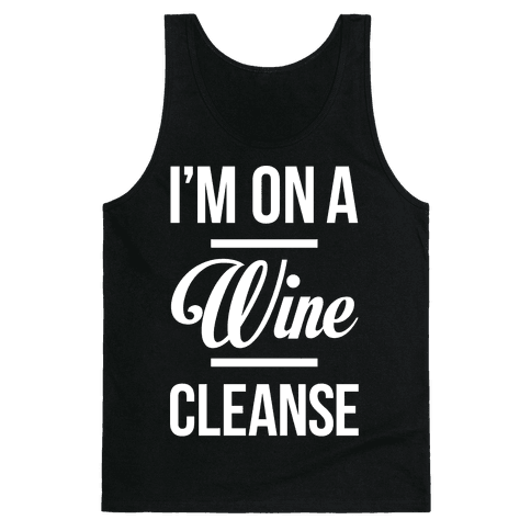 I'm On a Wine Cleanse Tank Top