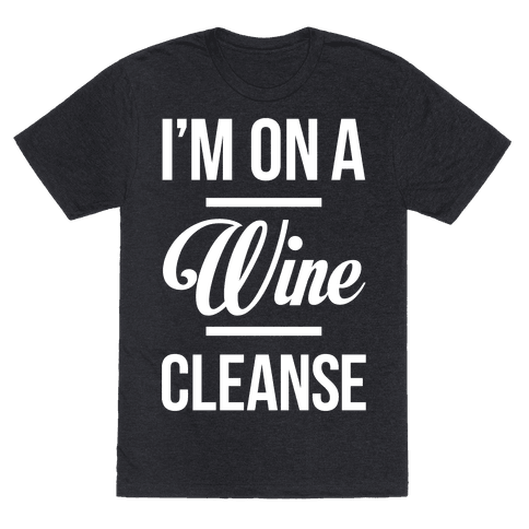 Im On a Wine Cleanse