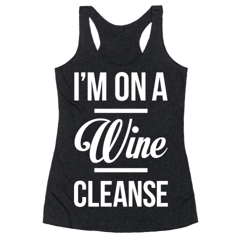 I'm On a Wine Cleanse Racerback Tank Top