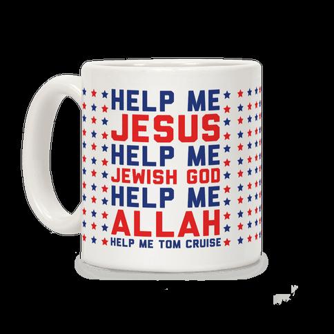 Help Me Jesus Coffee Mug