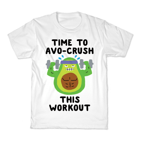 Time To Avo Crush This Workout Kids T-Shirt