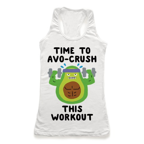 Time To Avo Crush This Workout Racerback Tank Top