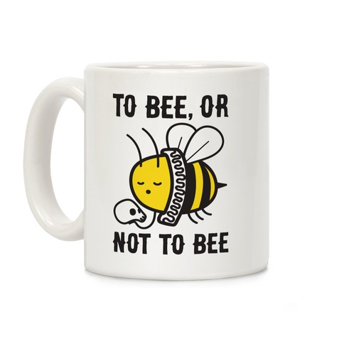 To Bee, Or Not To Bee Shakespeare Bee Coffee Mug