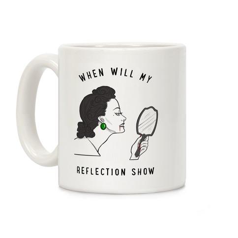 When Will My Reflection Show Coffee Mug