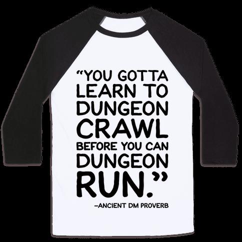 You Gotta Learn To Dungeon Crawl Before You Can Dungeon Run Baseball Tee