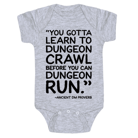 You Gotta Learn To Dungeon Crawl Before You Can Dungeon Run Baby Onesy