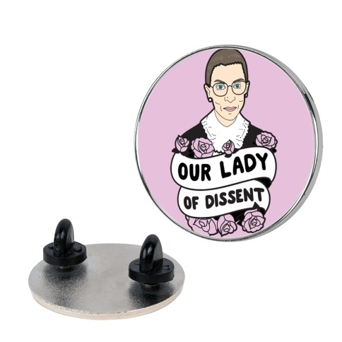 Our Lady Of Dissent RBG Pin