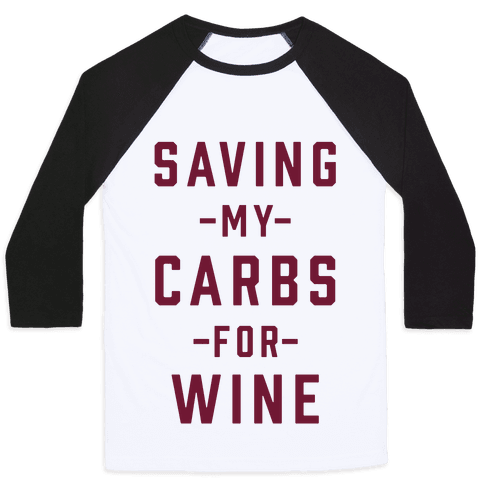 Saving my Carbs for Wine Baseball Tee