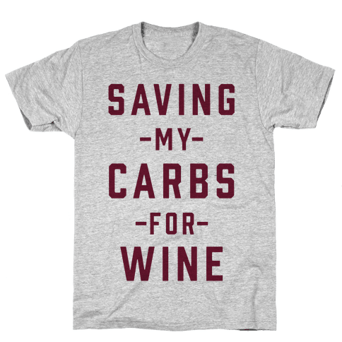 Saving my Carbs for Wine Mens T-Shirt