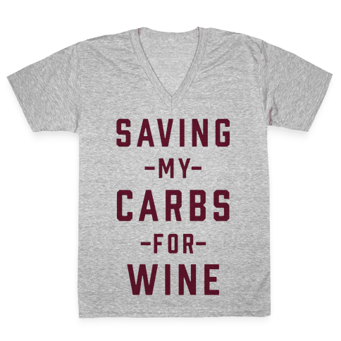 Saving my Carbs for Wine V-Neck Tee Shirt