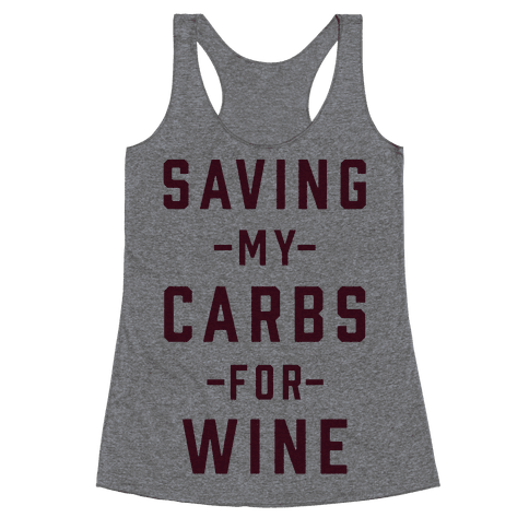 Saving my Carbs for Wine Racerback Tank Top
