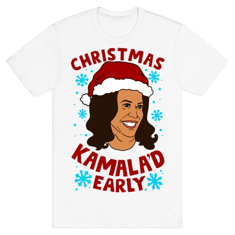 Christmas Kamala'd Early T-Shirt