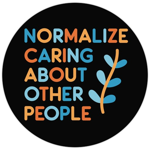 Normalize Caring About Other People Die Cut Sticker