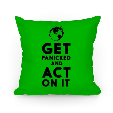 Get Panicked and Act on It Pillow
