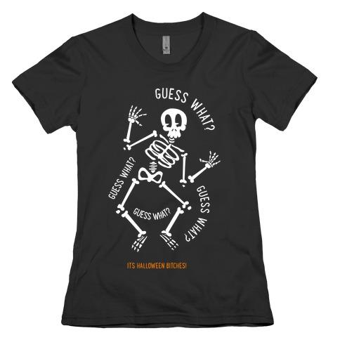Guess What? Womens T-Shirt