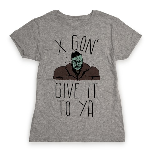 Mr X Gon' Give It to Ya Womens T-Shirt
