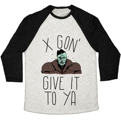 Mr X Gon' Give It to Ya Baseball Tee
