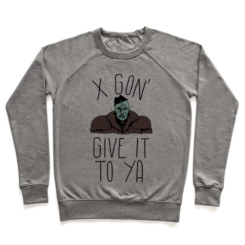 Mr X Gon' Give It to Ya Pullover