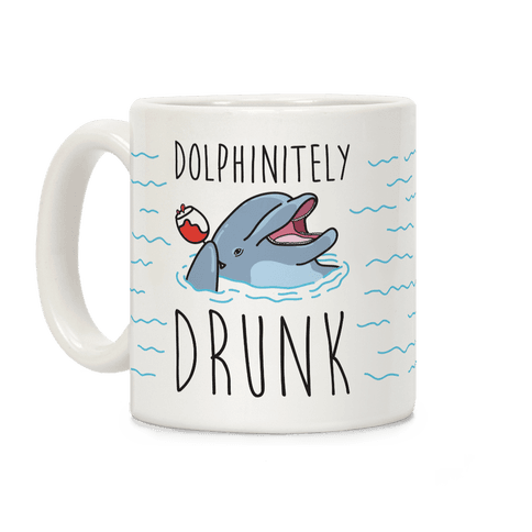 Dolphinitely Drunk Coffee Mug