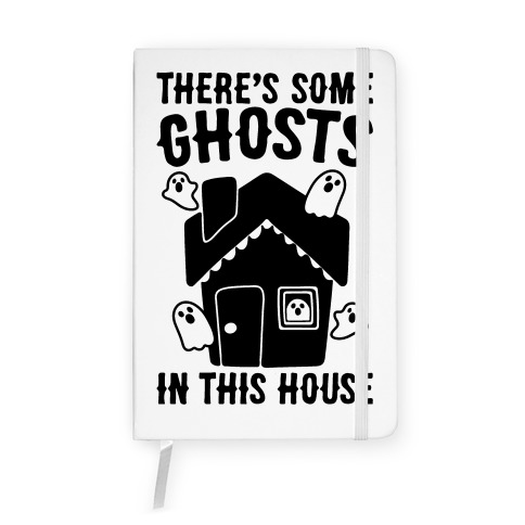 There's Some Ghosts In This House Parody  Notebook