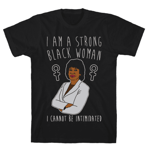I Am A Strong Black Woman Maxine Waters White Print Mens T-Shirt