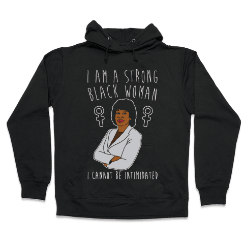 I Am A Strong Black Woman Maxine Waters White Print Hooded Sweatshirt