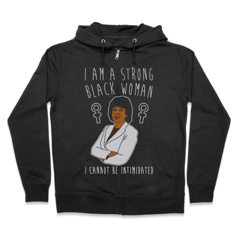 I Am A Strong Black Woman Maxine Waters White Print Zip Hoodie