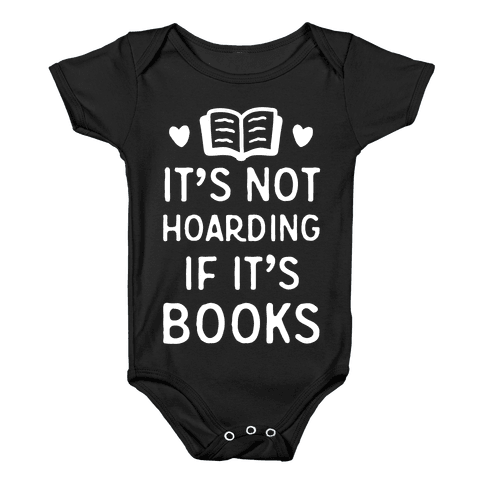 It's Not Hoarding If It's Books Baby Onesy