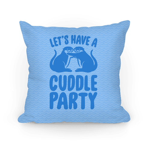 Let's Have A Cuddle Party Pillow