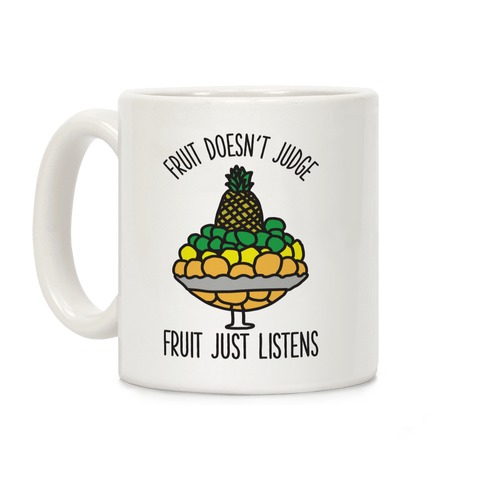 Fruit Doesn't Judge Coffee Mug