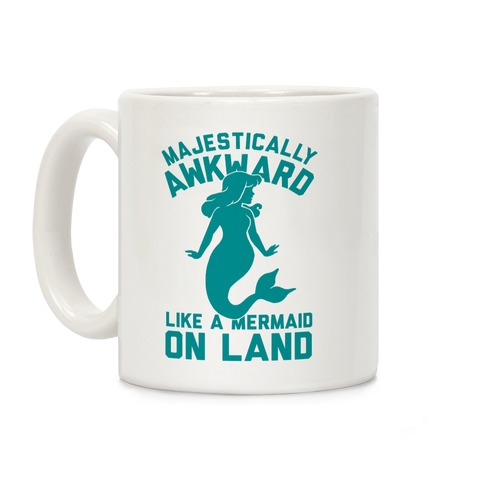 Majestically Awkward Like A Mermaid On Land Coffee Mug