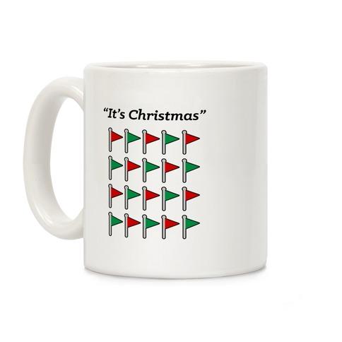 """""""It's Christmas"""" Red Flag and Green flag Coffee Mug"""
