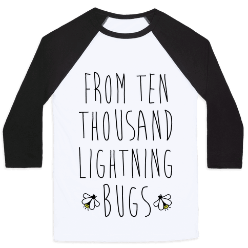 From Ten Thousand Lightning Bugs Baseball Tee
