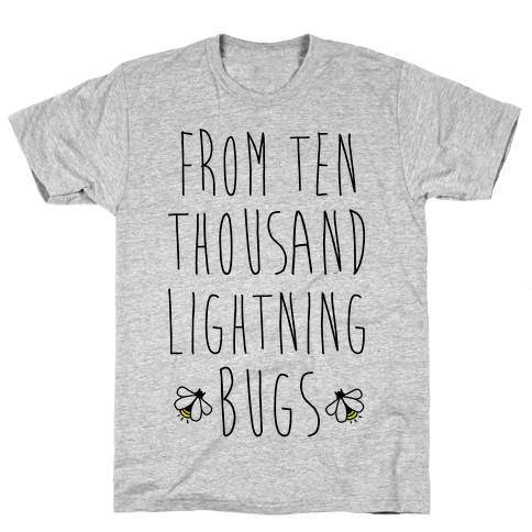 From Ten Thousand Lightning Bugs Mens T-Shirt