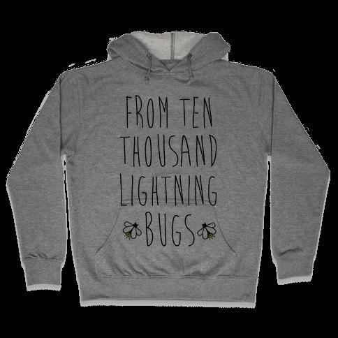 From Ten Thousand Lightning Bugs Hooded Sweatshirt