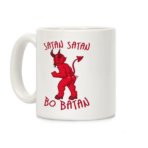 Satan Satan Bo Batan Coffee Mug