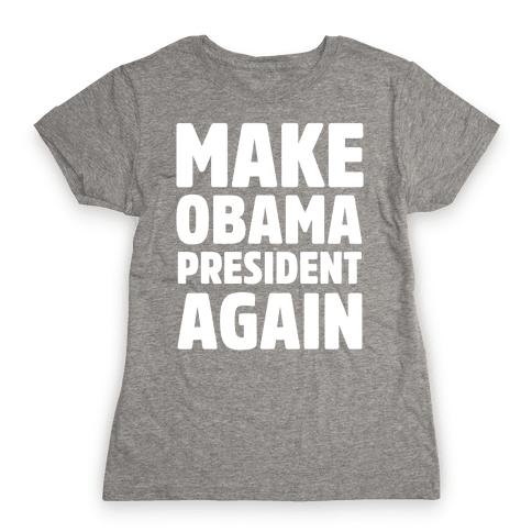 Make Obama President Again Womens T-Shirt