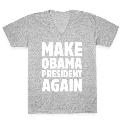 80e80ddf5b9 Make Obama President Again V-Neck Tee