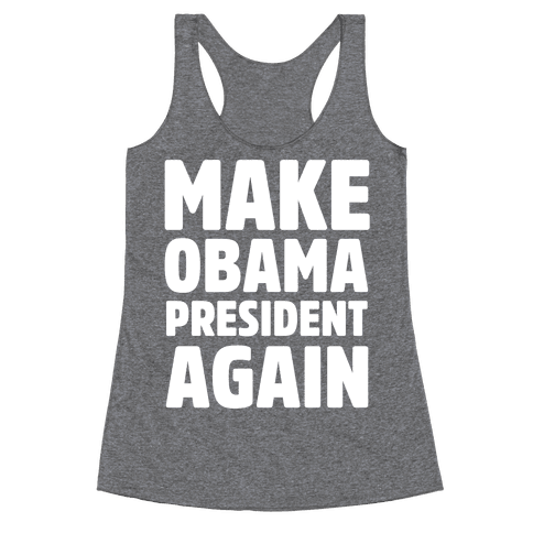 Make Obama President Again Racerback Tank Top