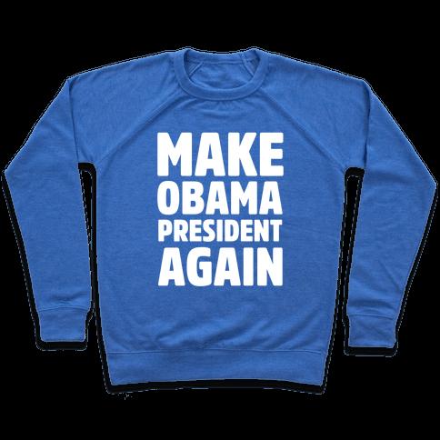 Make Obama President Again Pullover