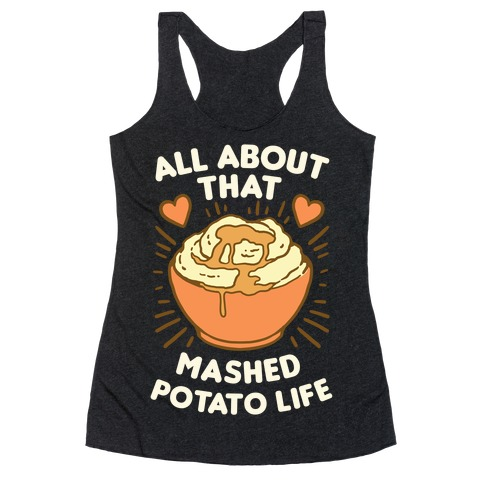 All About That Mashed Potato Life Racerback Tank Top