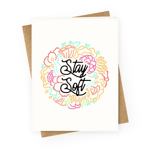 Stay Soft Greeting Card