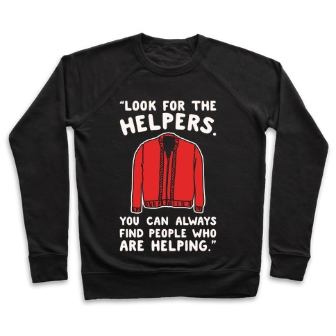 Look For The Helpers White Print Pullover