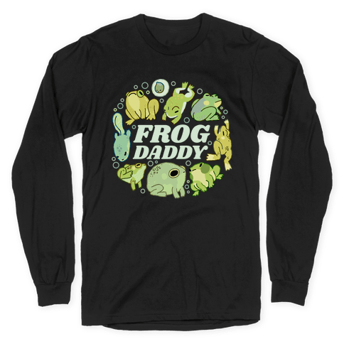 Frog Daddy Long Sleeve T-Shirt