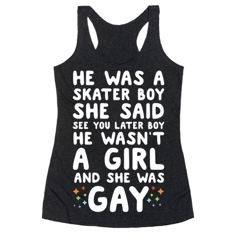 He Was A Skater Boy  Racerback Tank Top