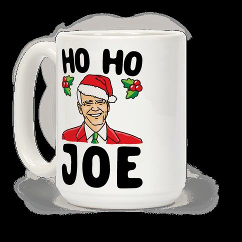 Ho Ho Joe Parody Coffee Mug