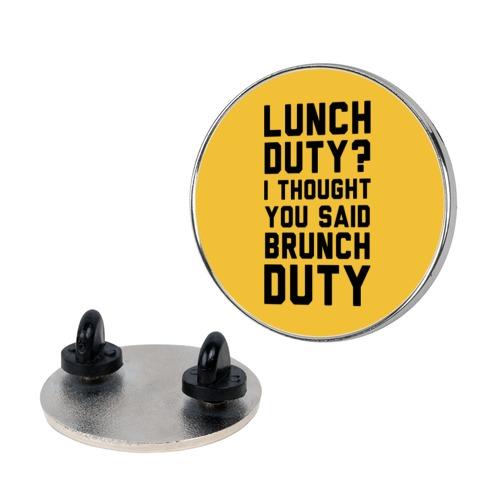 Brunch Duty Pin