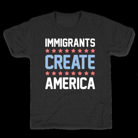 Immigrants Create America Kids T-Shirt
